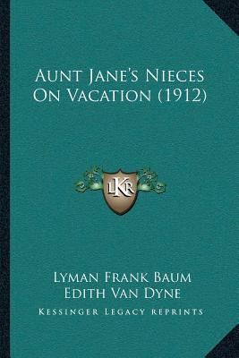 Aunt Janea Acentsacentsa A-Acentsa Acentss Nieces on Vacation (1912)