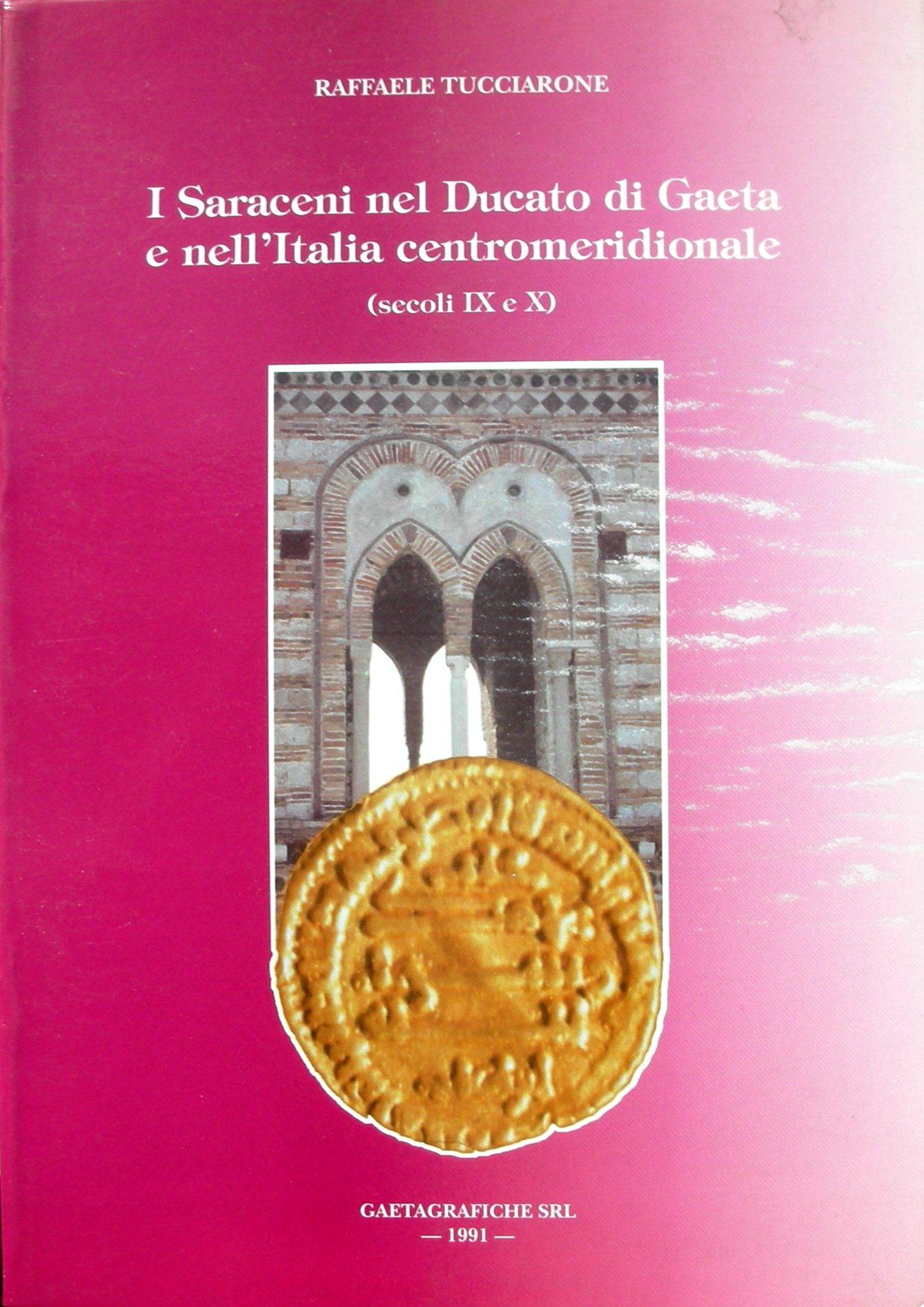 I Saraceni nel Ducato di Gaeta e nell'Italia centromeridionale
