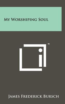 My Worshiping Soul