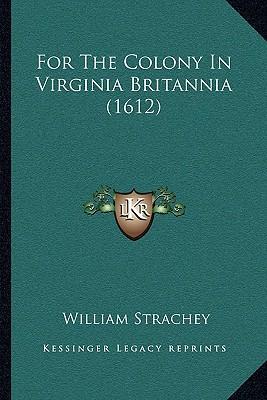 For the Colony in Virginia Britannia (1612)