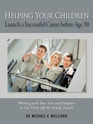 Helping Your Children Launch a Successful Career Before Age 30