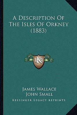 A Description of the Isles of Orkney (1883)