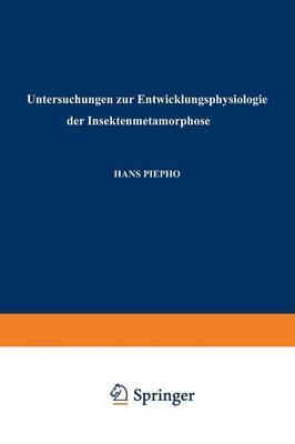 Untersuchungen Zur Entwicklungsphysiologie Der Insektenmetamorphose