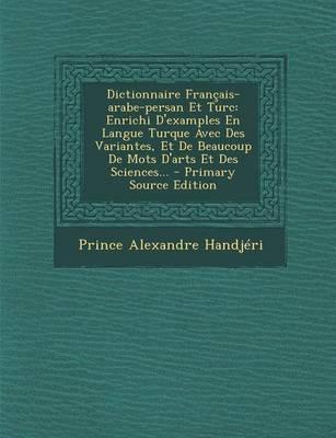 Dictionnaire Francais-Arabe-Persan Et Turc