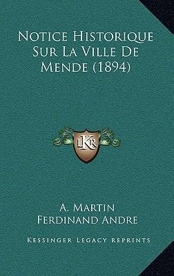 Notice Historique Sur La Ville de Mende (1894)