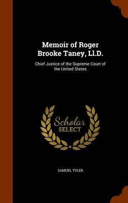 Memoir of Roger Brooke Taney, LL.D.