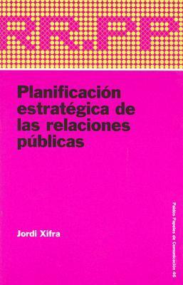 Planificacion Estrategica De Las Relaciones Publicas / Strategic Planning of Public Relations