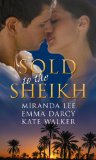 Sold to the Sheikh: WITH Love-Slave to the Sheikh AND Traded to the Sheikh AND At the Sheikh's Command