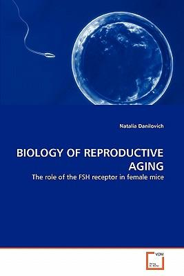 BIOLOGY OF REPRODUCTIVE AGING