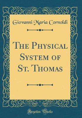The Physical System of St. Thomas (Classic Reprint)