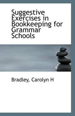 Suggestive Exercises in Bookkeeping for Grammar Schools