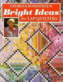 Georgia Bonesteel's Bright Ideas for Lap Quilting