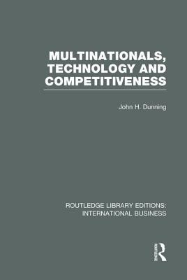 Multinationals, Technology & Competitiveness (RLE International Business)