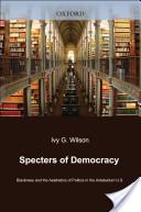Specters of Democracy: Blackness and the Aesthetics of Politics in the Antebellum U.S.
