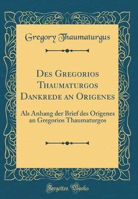 Des Gregorios Thaumaturgos Dankrede an Origenes
