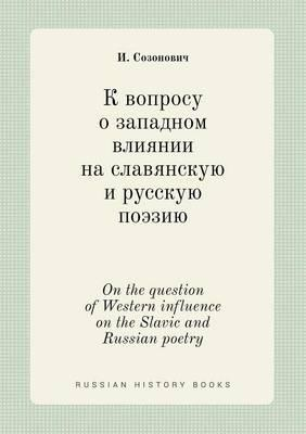 On the Question of Western Influence on the Slavic and Russian Poetry
