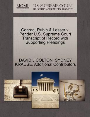 Conrad, Rubin & Lesser V. Pender U.S. Supreme Court Transcript of Record with Supporting Pleadings