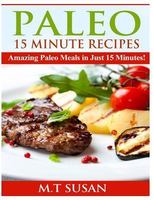 Paleo 15 Minute Recipes