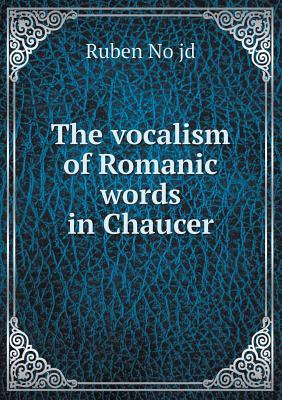 The Vocalism of Romanic Words in Chaucer