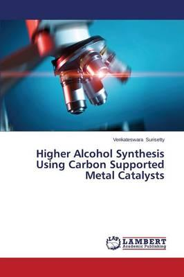 Higher Alcohol Synthesis Using Carbon Supported Metal Catalysts