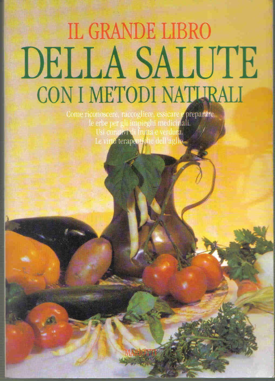 Il grande libro della salute con i metodi naturali