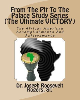 From the Pit to the Palace Study Series the Ultimate Victory