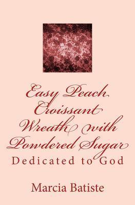 Easy Peach Croissant Wreath With Powdered Sugar