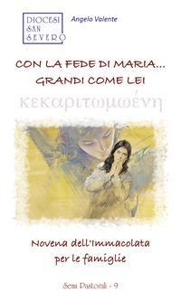 Con la fede di Maria... grandi come lei. Novena dell'Immacolata per le famiglie