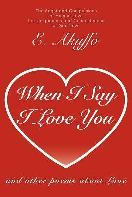 When I Say I Love Yo...