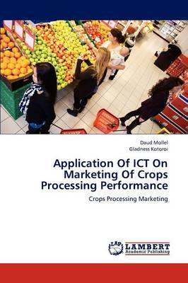 Application Of ICT On Marketing Of Crops Processing Performance