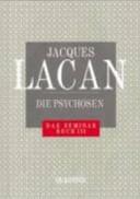 """Das Werk von Jacques Lacan. """"Das"""" Seminar. """"Die"""" Psychosen"""