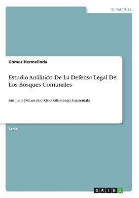 Estudio Análitico De La Defensa Legal De Los Bosques Comunales