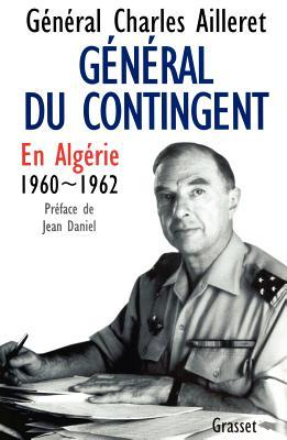 GENERAL DU CONTINGENT. En Algérie, 1960-1962