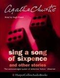 Sing a Song of Sixpence Complete & Unabridged