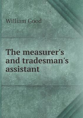 The Measurer's and Tradesman's Assistant