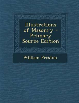 Illustrations of Masonry - Primary Source Edition