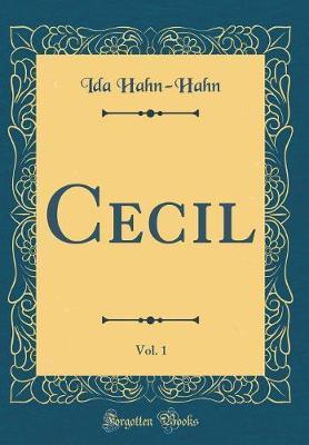 Cecil, Vol. 1 (Classic Reprint)