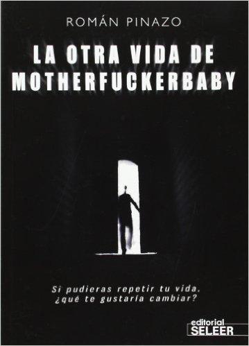 La otra vida de Motherfuckerbaby