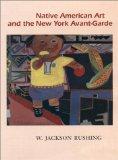 Native American Art and the New York Avant-Garde