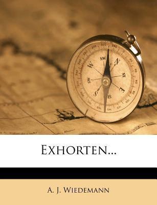 Exhorten, III.