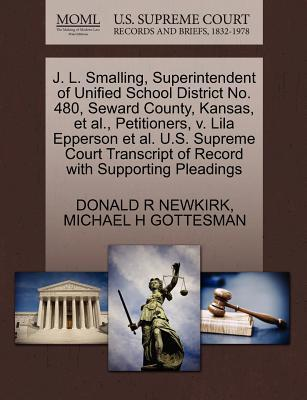 J. L. Smalling, Superintendent of Unified School District No. 480, Seward County, Kansas, et al, Petitioners, V. Lila Epperson et al. U.S. Supreme Co
