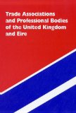 Trade Associations and Professional Bodies of the Uk and Eire, 2011