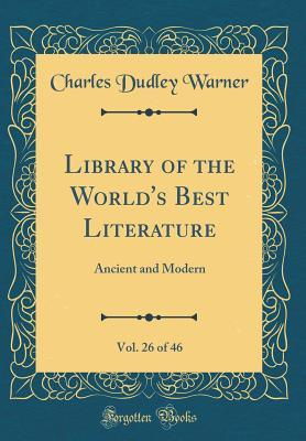 Library of the World's Best Literature, Vol. 26 of 46