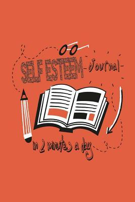Self Esteem Journal in Two Minutes a Day
