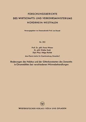 Änderungen Des Habitus Und Der Gitterkonstanten Des Zementits in Chromstählen Bei Verschiedenen Wärmebehandlungen