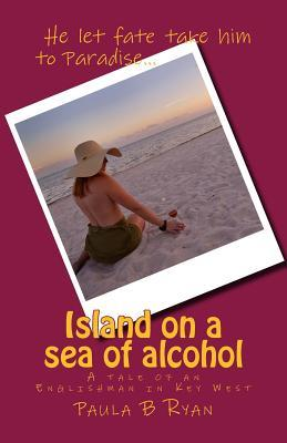 Island on a Sea of Alcohol