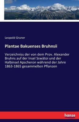 Plantae Bakuenses Bruhnsii