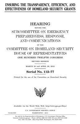 Ensuring the Transparency, Efficiency, and Effectiveness of Homeland Security Grants