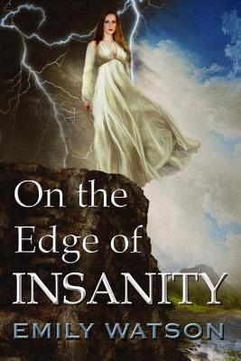 On the Edge of Insanity