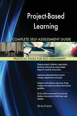 Project-Based Learning Complete Self-Assessment Guide